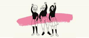 Kuvassa on piirrettynä kolme tyttöä joilla on tuimat ilmeet ja toinen käsi ylhäällä nyrkissä.