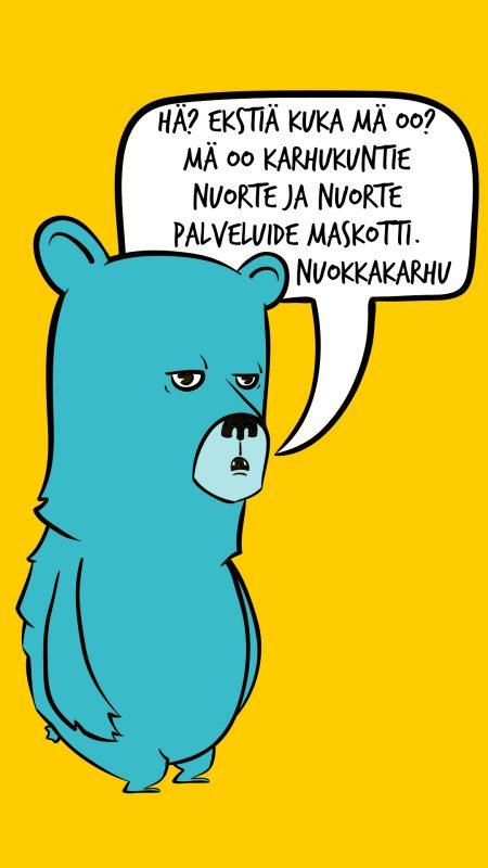 """Kuvassa on Nuokkarhumaskotti, joka sanoo: """"Hä? Ekstiä kuka mä oo? Mä oo Karhukuntie nuorten ja nuorte palveluide maskotti, Nuokkakarhu""""."""
