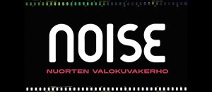 """Kuvassa lukee """"noise nuorten valokuvauskerho""""."""
