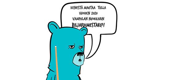 """Kuvassa on Nuokkakarhu, jonka puhekuplassa lukee: """"Kenestä mahtaa tulla vuoden 2020 Vampulan nuokkarin biljardimestari?""""."""